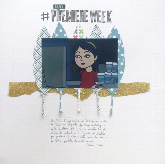 # premiere week